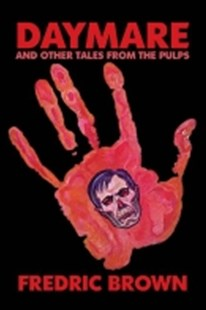 Daymare and Other Tales from the Pulps by Fredric Brown, John Gregory Betancourt (9781434494450) - PaperBack - Crime Mystery & Thriller