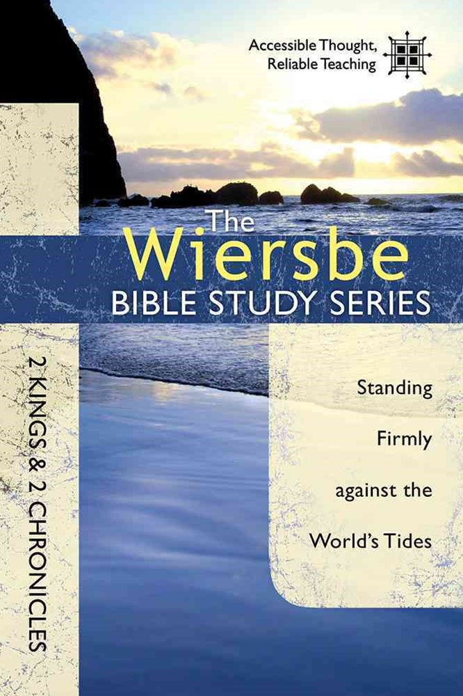 The Wiersbe Bible Study Series: 2 Kings and 2 Chronicles