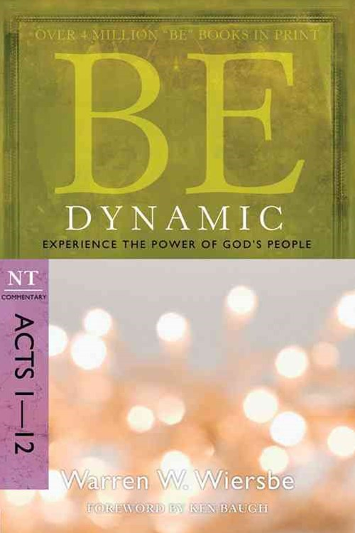 Be Dynamic (Acts 1-12)