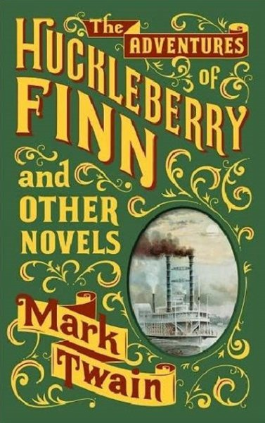 Adventures of Huckleberry Finn and Other Novels (Barnes & Noble Omnibus Leatherbound Classics)