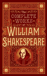 Complete Works of William Shakespeare (Barnes & Noble Omnibus Leatherbound Classics) by William Shakespeare (9781435154476) - HardCover - Poetry & Drama Plays