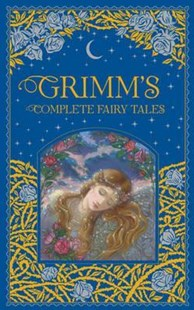 Grimm's Complete Fairy Tales (Barnes & Noble Collectible Classics: Omnibus Edition) by Brothers Grimm, Arthur Rackham (9781435158115) - Leather Bound - Classic Fiction