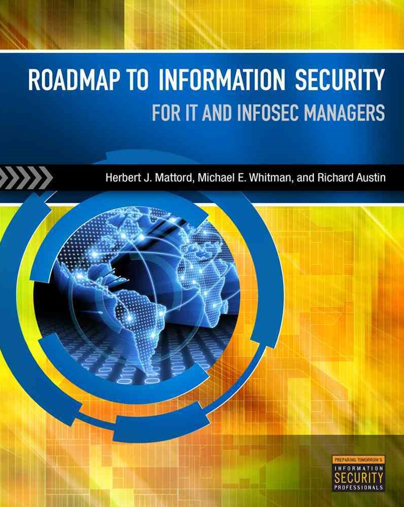 Roadmap to Information Security : For IT and Infosec Managers