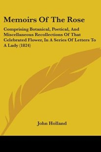Memoirs of the Rose by John Holland (9781437070996) - PaperBack - Reference Law