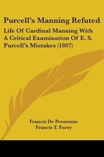 Purcell's Manning Refuted by Francis De Pressense, Francis T Furey (9781437080476) - PaperBack - Reference Law