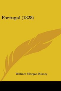 Portugal (1828) by William Morgan Kinsey (9781437154955) - PaperBack - Reference Law