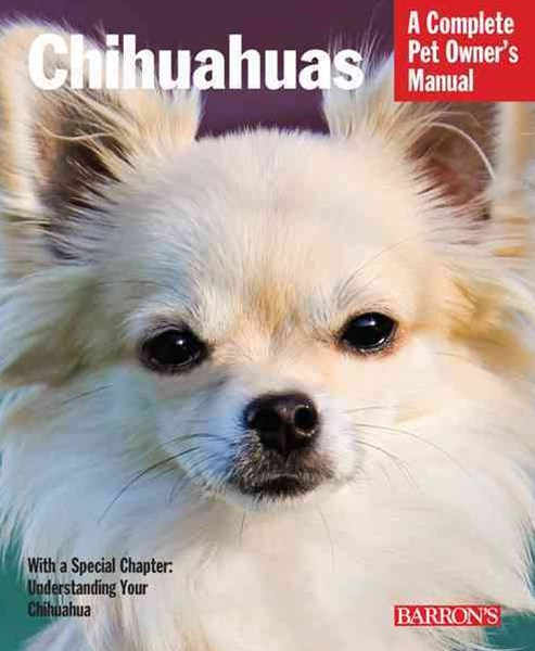 Complete Pet Ownder's Manual Chihuahuas