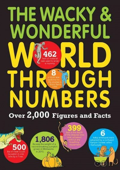 The Wacky and Wonderful World Through Numbers