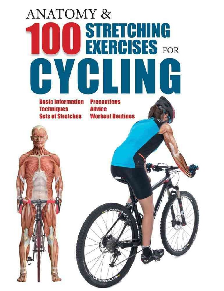 Anatomy and 100 Stretching Exercises for Cycling