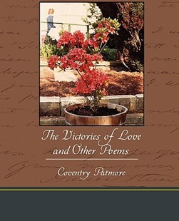 The Victories of Love and Other Poems by Coventry Patmore (9781438595597) - PaperBack - Modern & Contemporary Fiction General Fiction