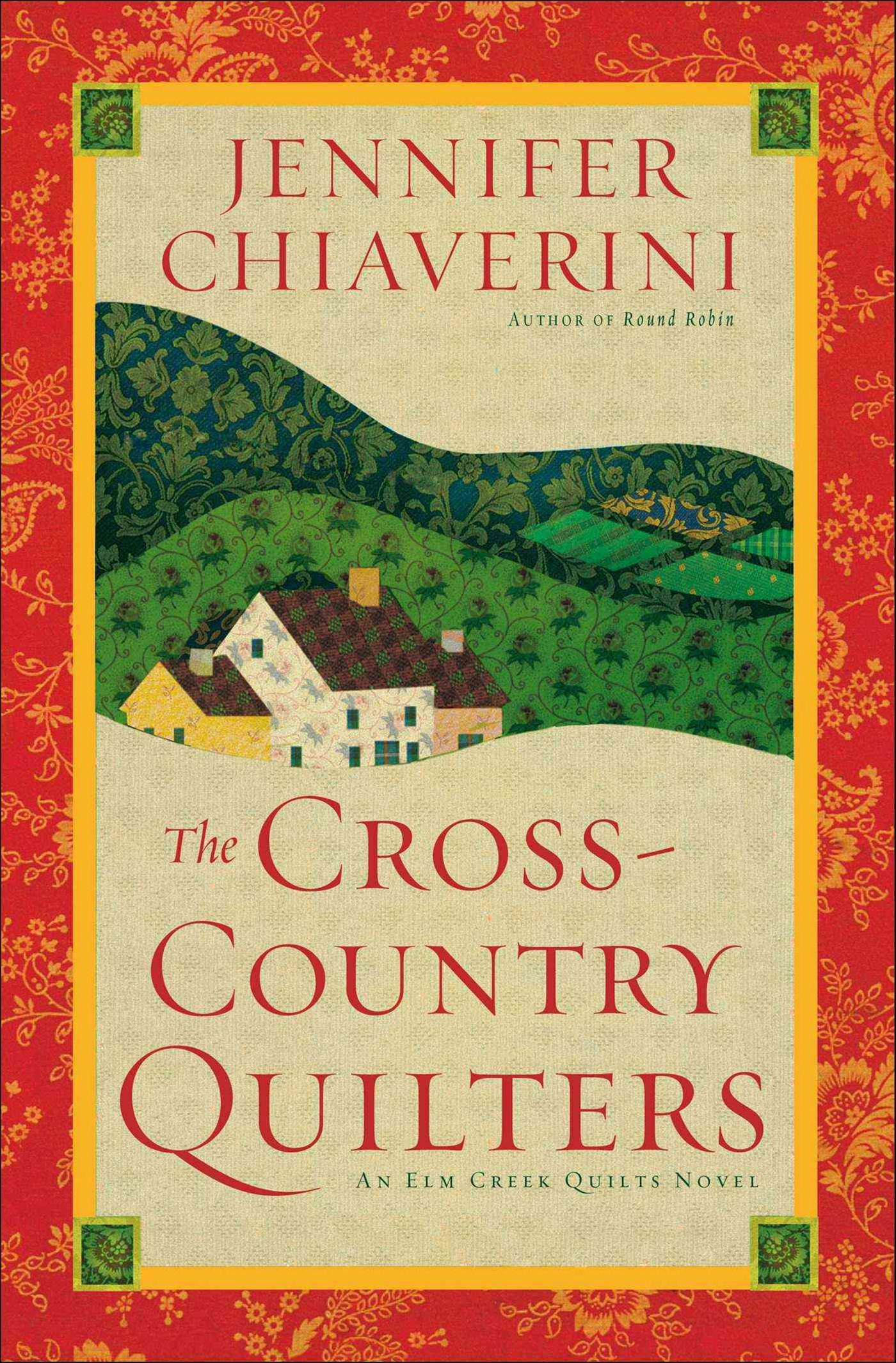 The Cross Country Quilters: An Elm Creek Quilts Novel