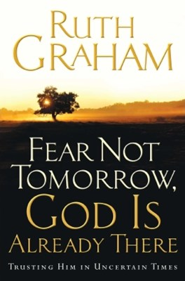 (ebook) Fear Not Tomorrow, God Is Already There