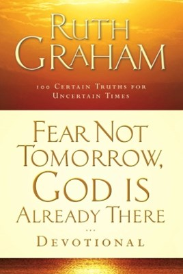 (ebook) Fear Not Tomorrow, God Is Already There Devotional