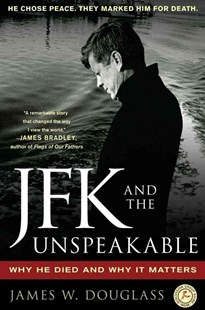 JFK and the Unspeakable by James Douglass, James W. Douglass (9781439193884) - PaperBack - History North America