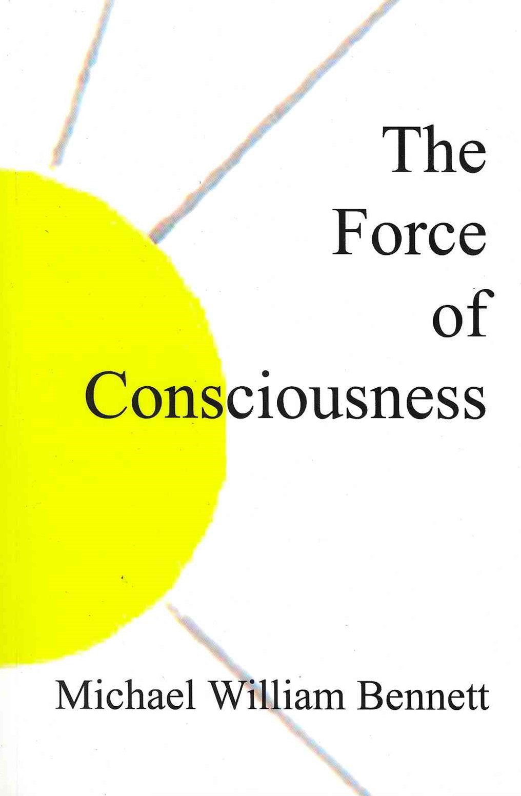 The Force of Consciousness
