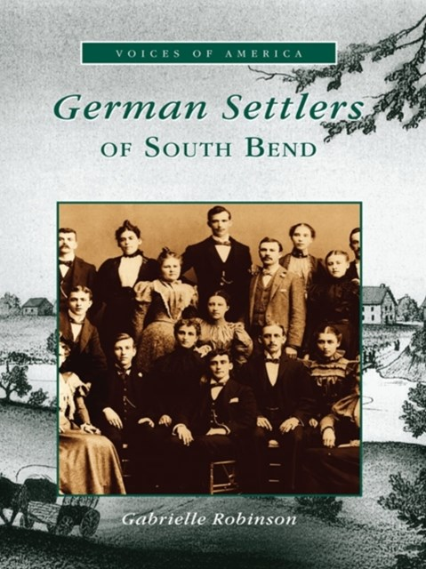 (ebook) German Settlers of South Bend