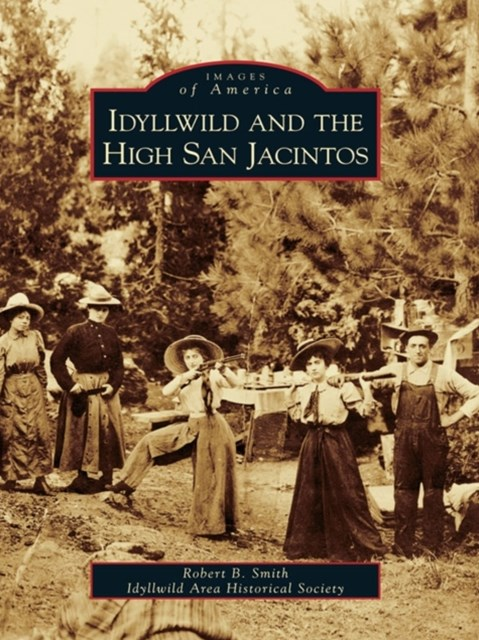 Idyllwild and the High San Jacintos