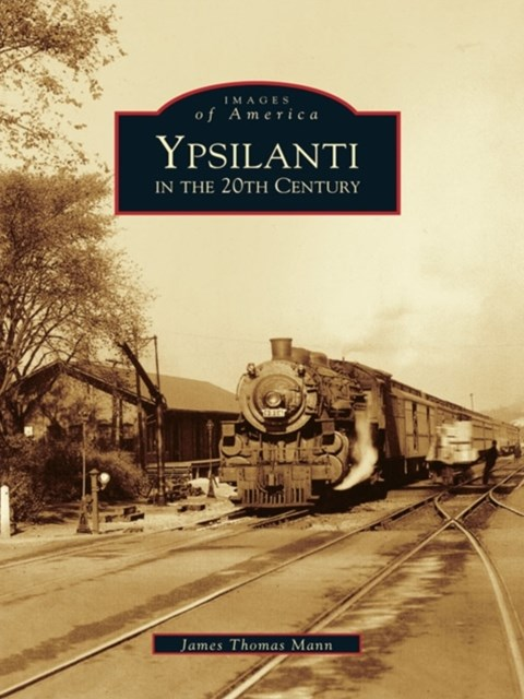 Ypsilanti in the 20th Century