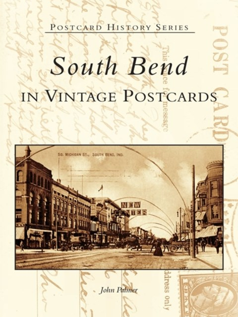 South Bend in Vintage Postcards