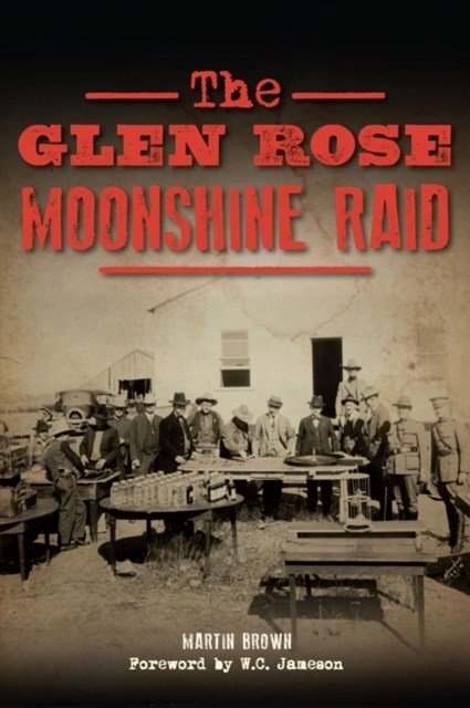 Glen Rose Moonshine Raid