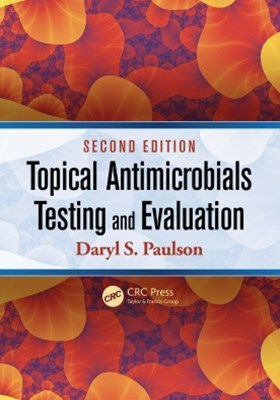 Topical Antimicrobials Testing and Evaluation, Second Edition