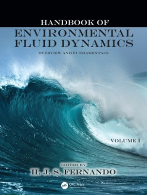 Handbook of Environmental Fluid Dynamics, Volume One