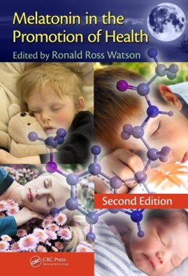 Melatonin in the Promotion of Health, Second Edition