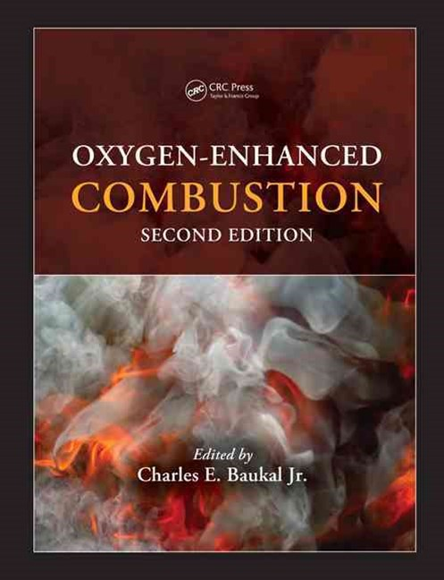Oxygen-Enhanced Combustion, Second Edition