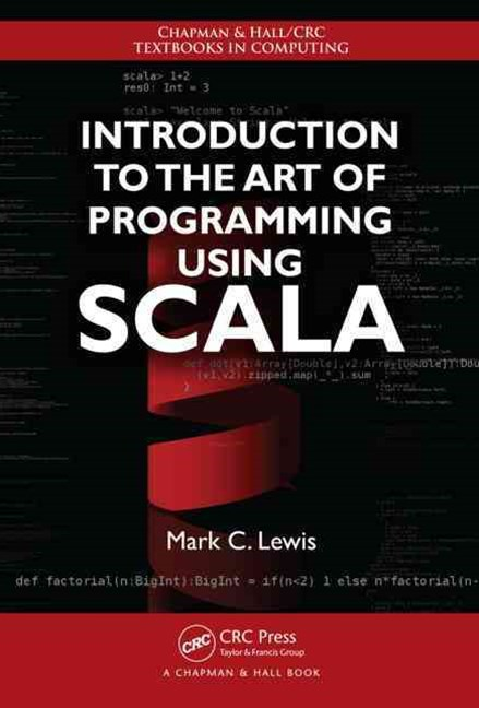 Introduction to the Art of Programming Using Scala