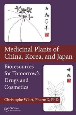 Medicinal Plants of China, Korea, and Japan
