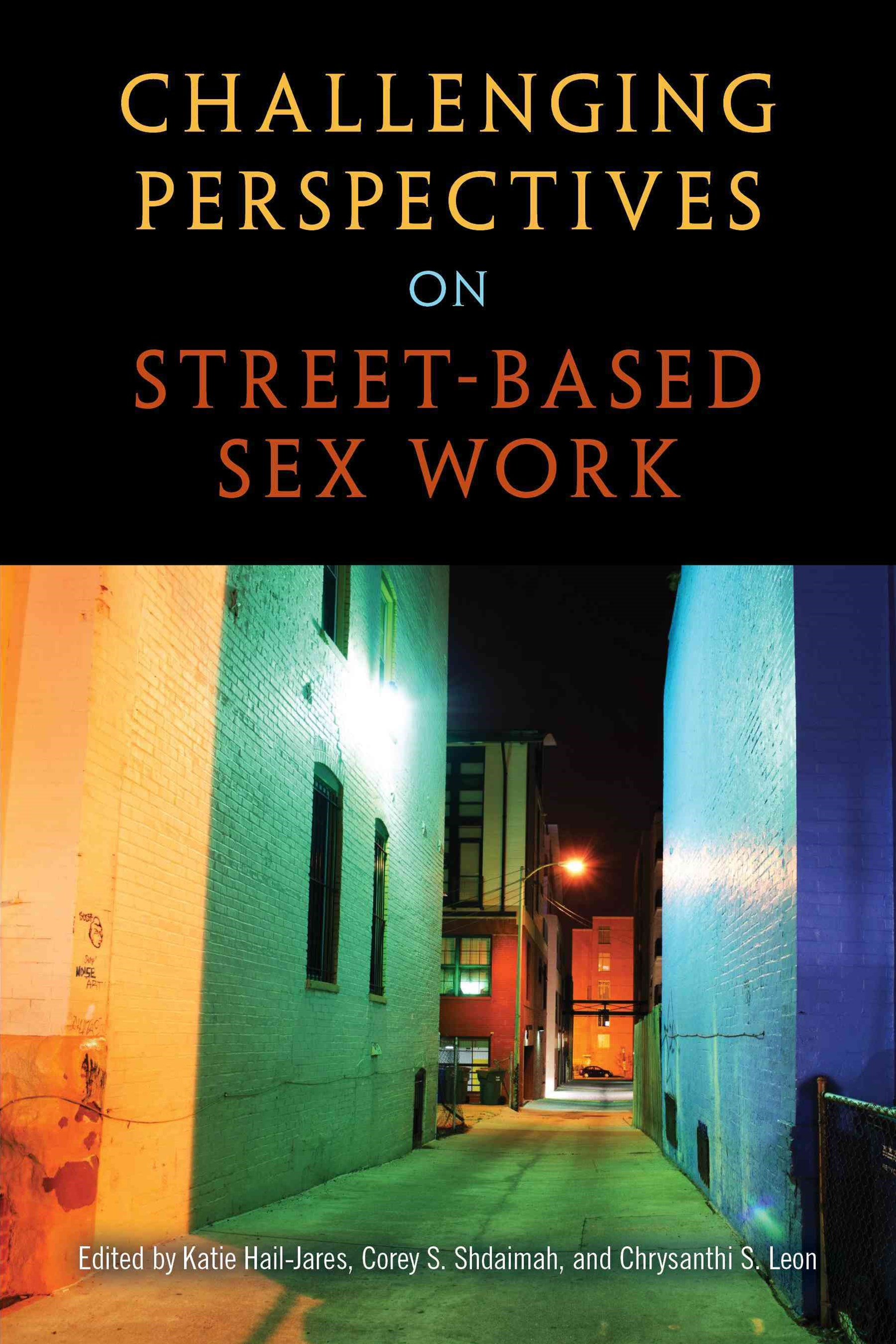 Challenging Perspectives on Street-based Sex Work