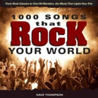 1000 Songs that Rock Your World