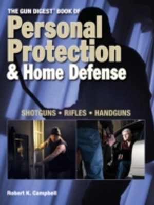 Gun Digest Book of Personal Protection & Home Defense