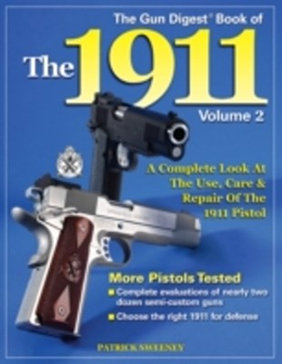 Gun Digest Book of the 1911, Volume 2