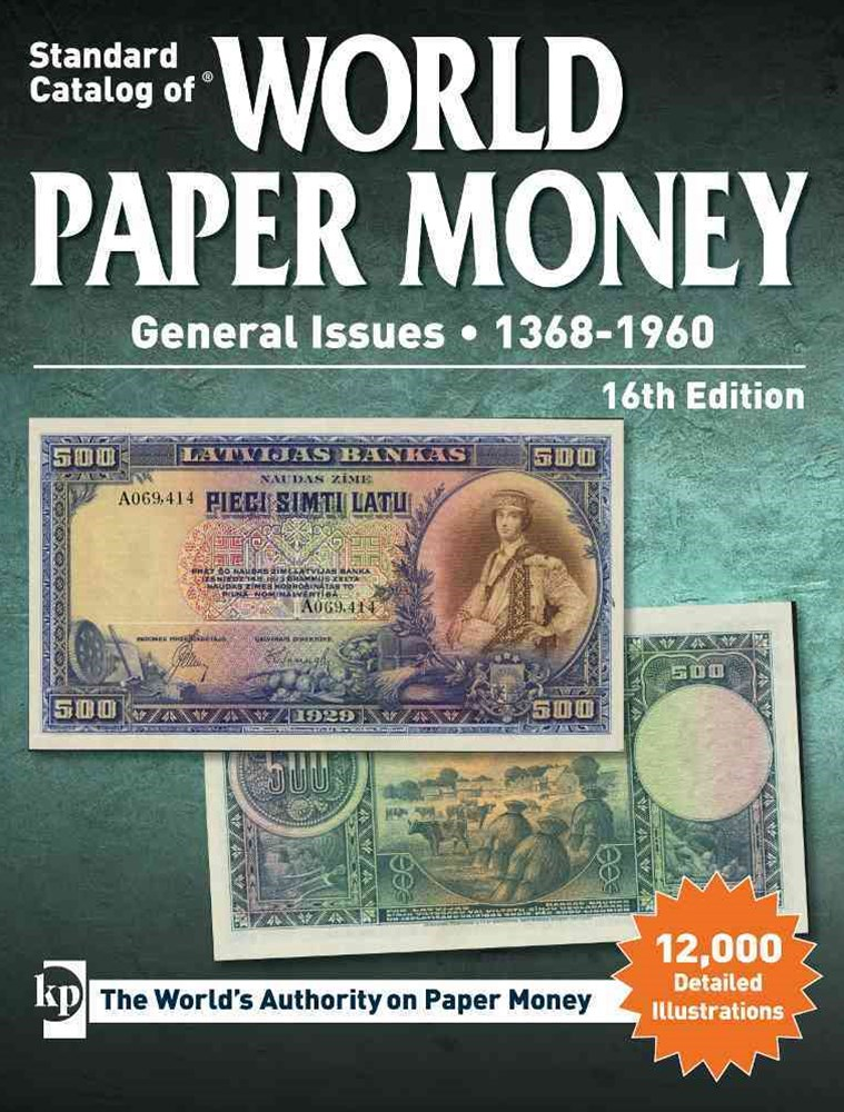 Standard Catalog of World Paper Money, General Issues, 1368-1960: 16th Edition