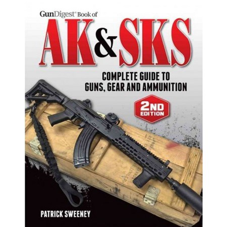 Gun Digest Book of the AK & SKS 2nd Edition