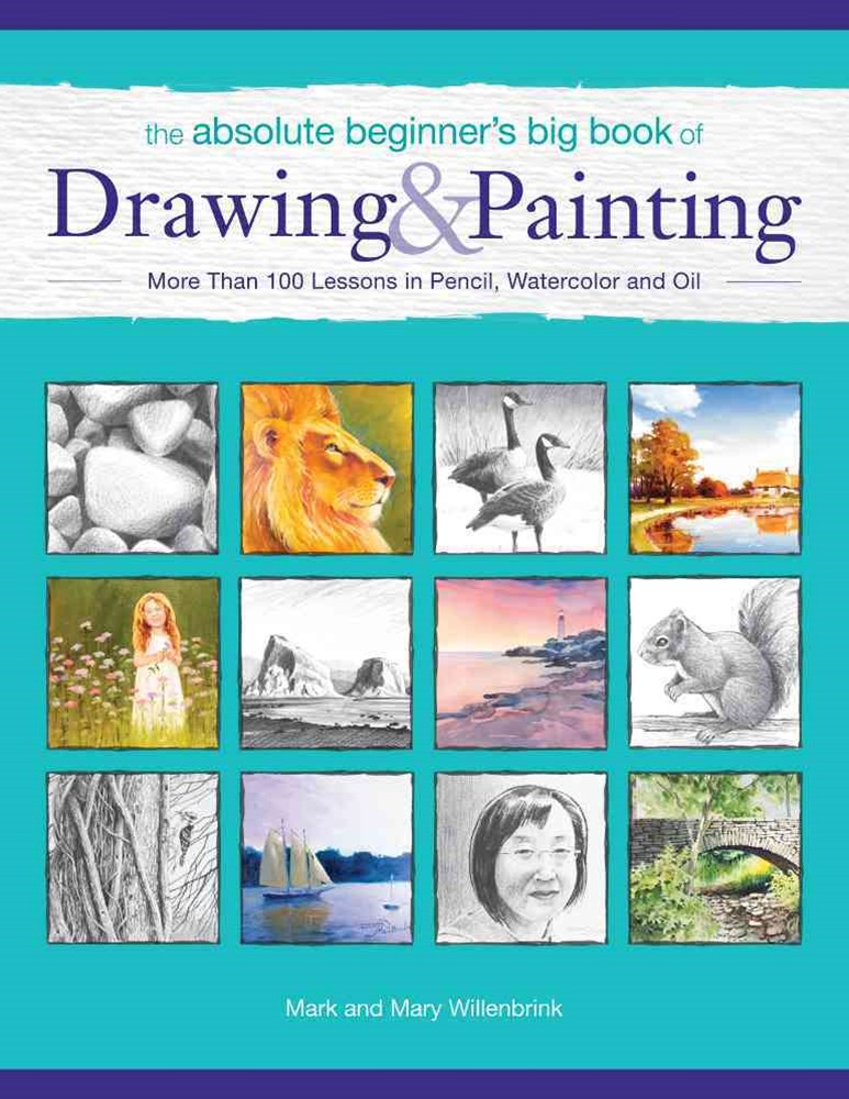 Absolute Beginner's Big Book of Drawing and Painting