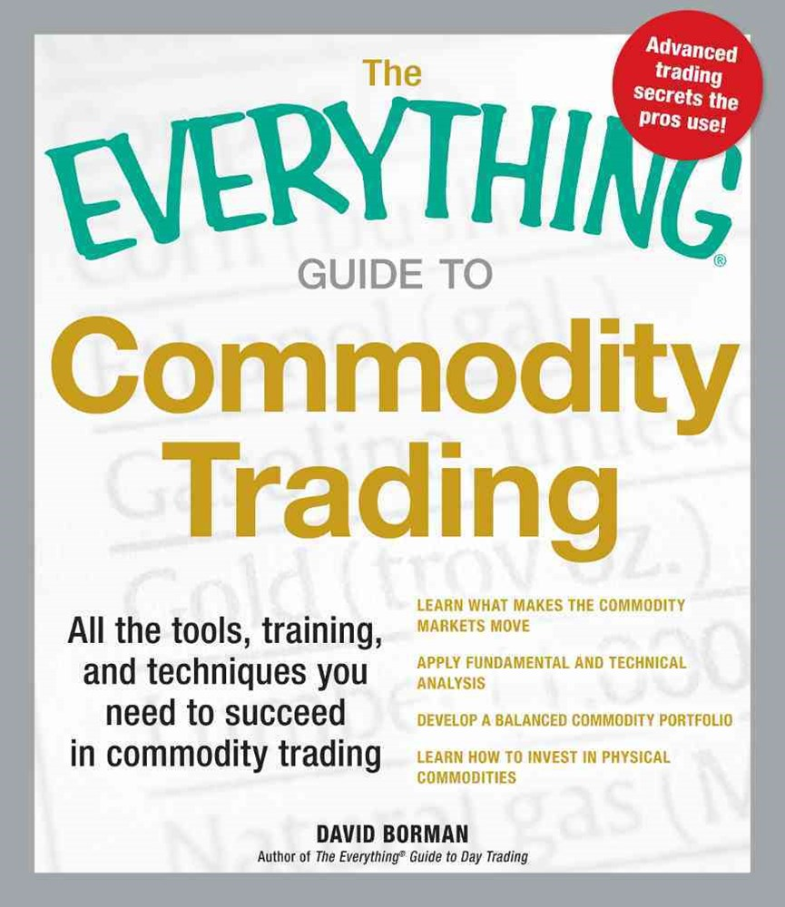 Everything Guide to Commodity Trading
