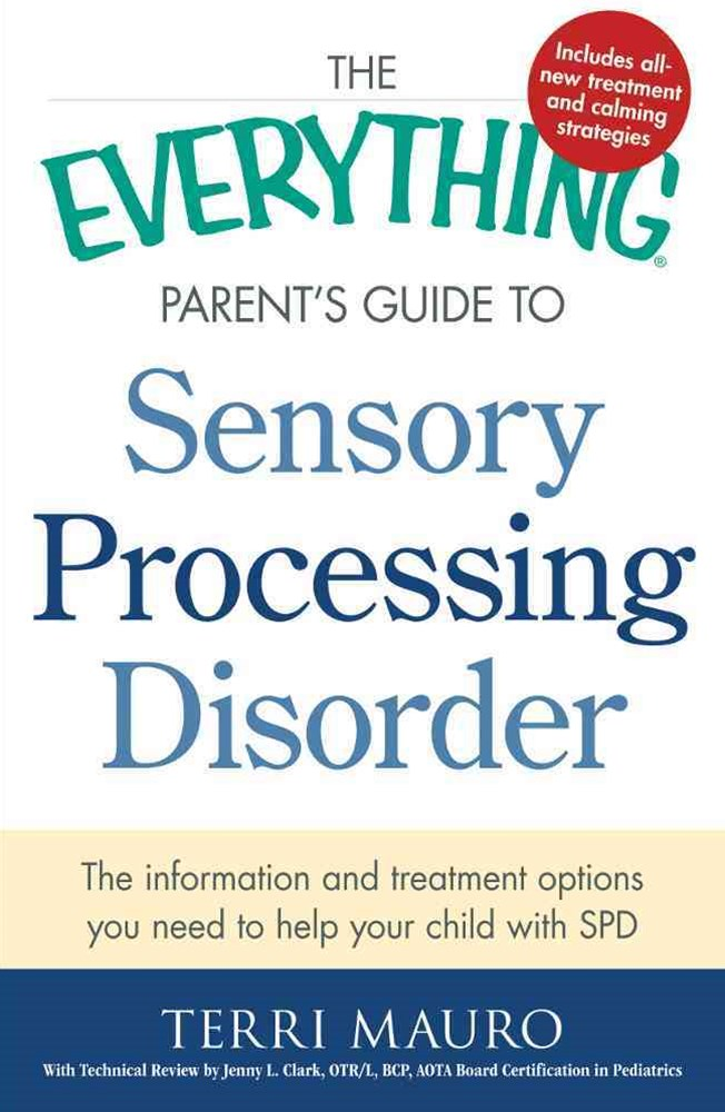 Everything Parent's Guide to Sensory Processing Disorder