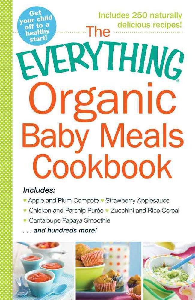 Everything Organic Baby Meals Cookbook