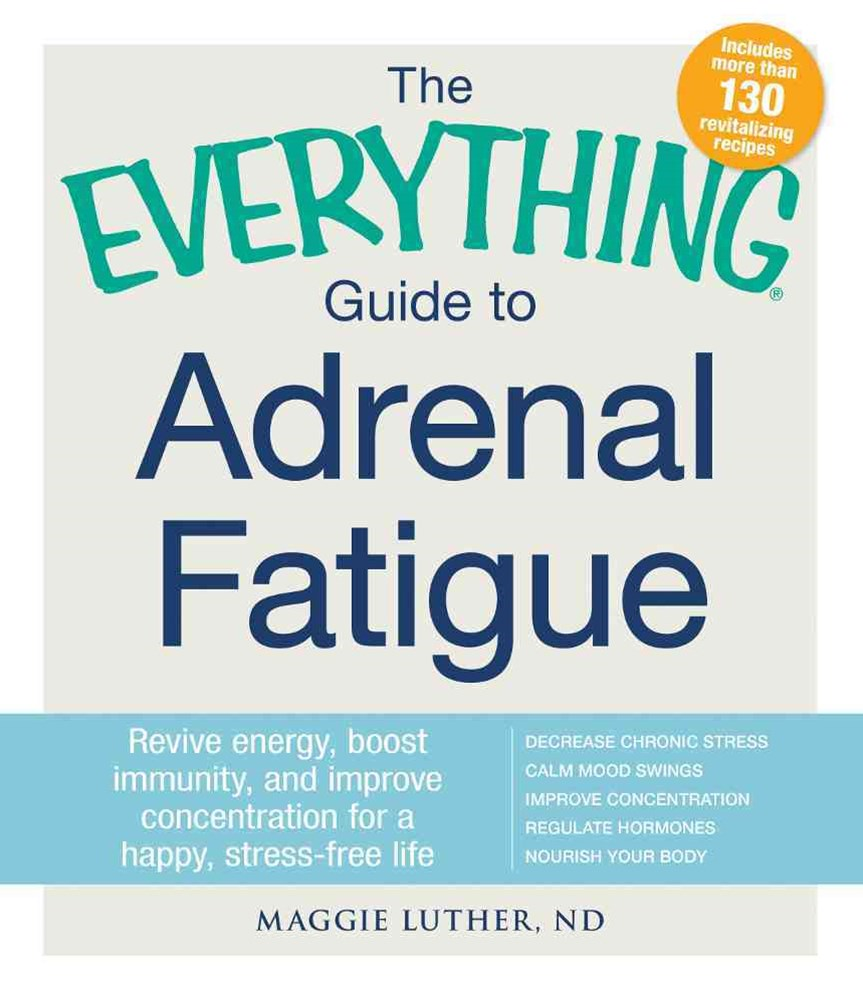 Everything Guide to Adrenal Fatigue