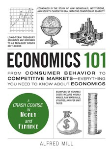 Economics 101 by Alfred Mill, Melanie E. Fox, Alfred Millard (9781440593406) - HardCover - Business & Finance Ecommerce