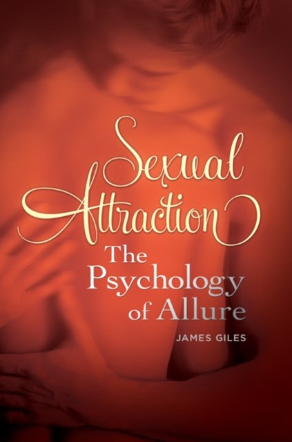 Sexual Attraction: The Psychology of Allure