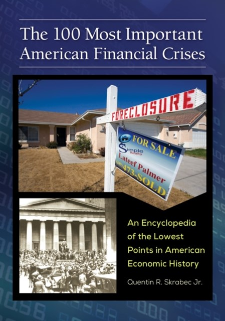 (ebook) 100 Most Important American Financial Crises: An Encyclopedia of the Lowest Points in American Economic History