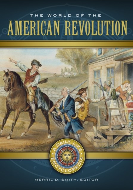 (ebook) World of the American Revolution: A Daily Life Encyclopedia [2 volumes]