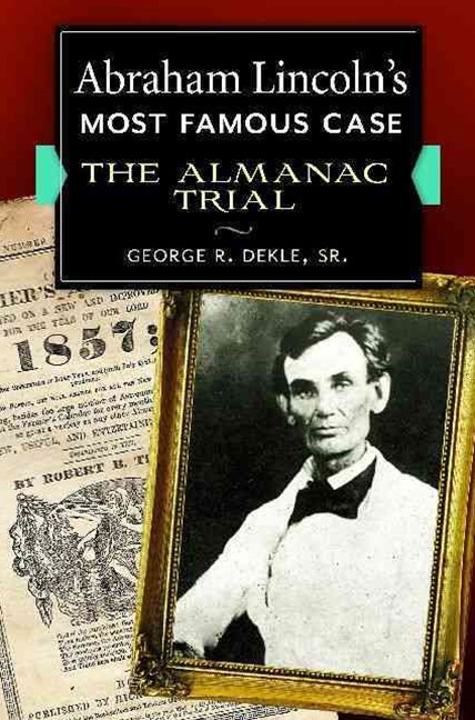 Abraham Lincoln's Most Famous Case
