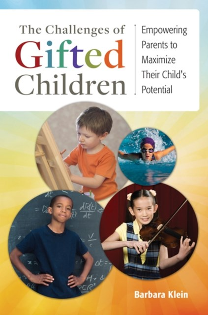Challenges of Gifted Children: Empowering Parents to Maximize Their Child's Potential
