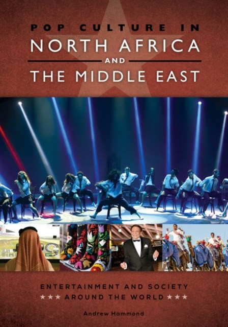Pop Culture in North Africa and the Middle East: Entertainment and Society around the World