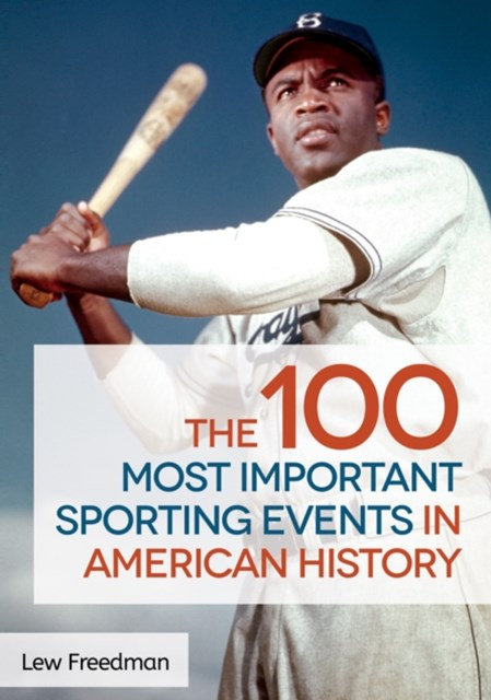 100 Most Important Sporting Events in American History