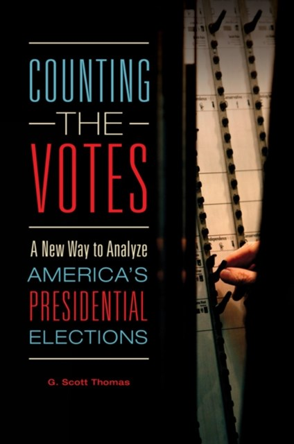 Counting the Votes: A New Way to Analyze America's Presidential Elections